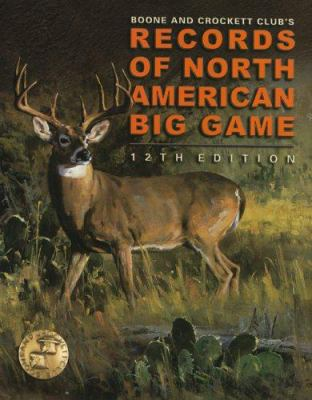 Records of North American Big Game, 12th 9780940864511