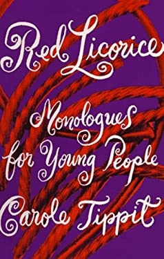 Red Licorice: Monologues for Young People 9780940669284
