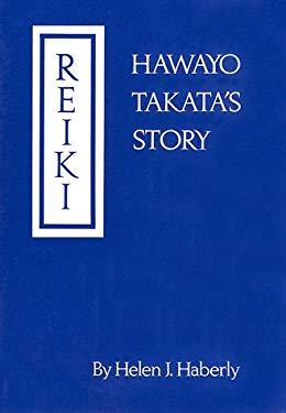 Reiki : Hawayo Takata's Story