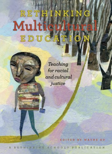 Rethinking Multicultural Education: Teaching for Racial and Cultural Justice 9780942961423