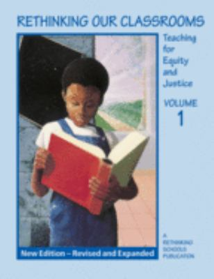 Rethinking Our Classrooms, Volume 1: Teaching for Equity and Justice 9780942961355