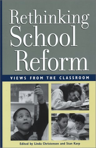 Rethinking School Reform: Views from the Classroom 9780942961294