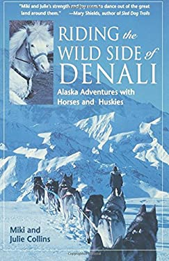 Riding the Wild Side of Denali 9780945397649