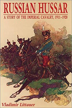 Russian Hussar: A Story of the Imperial Cavalry, 1911-1920 9780942597530