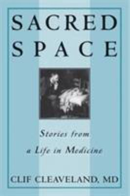 Sacred Space: Stories from a Life in Medicine 9780943126647