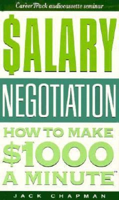 Salary Negotiation: How to Make $1000 a Minute 9780943066684