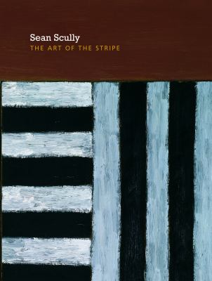 Sean Scully: The Art of the Stripe 9780944722343