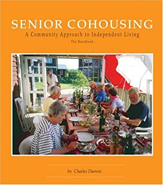Senior Cohousing: A Community Approach to Independent Living 9780945929307