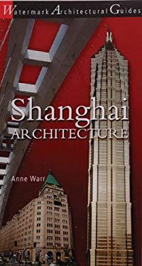 Shanghai Architecture 9780949284761