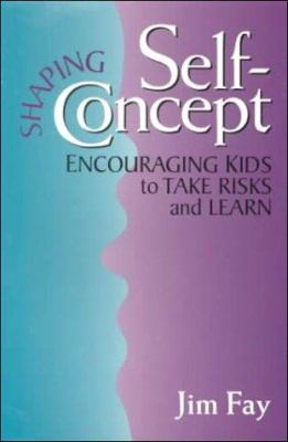 Shaping Self-Concept: Turning Kids Into Enthusiastic Learners 9780944634943