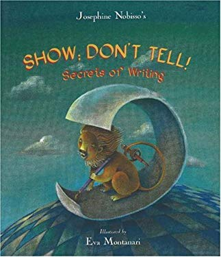 Show; Don't Tell!: Secrets of Writing 9780940112131
