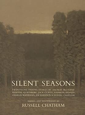 Silent Seasons: Twenty-One Fishing Stories 9780944439050