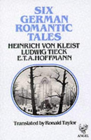 Six German Romantic Tales: By Kleist, Tieck, & Hoffmann 9780946162178