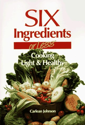 Six Ingredients or Less: Light & Healthy 9780942878035