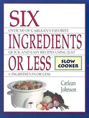 Six Ingredients or Less: Slow Cooker 9780942878066