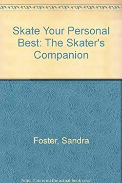 Skate Your Personal Best: The Skater's Companion