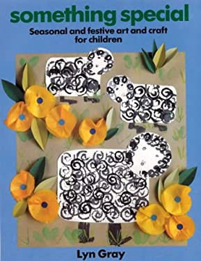 Something Special: Seasonal and Festive Art and Craft for Children 9780947882143