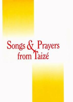 Songs and Prayers from Taize: Liturgical Music Songbook 9780941050340