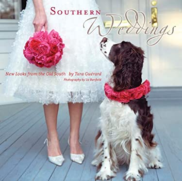 Southern Weddings: New Looks from the Old South 9780941711937