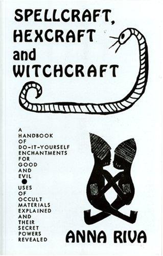 Spellcraft, Hexcraft and Witchcraft