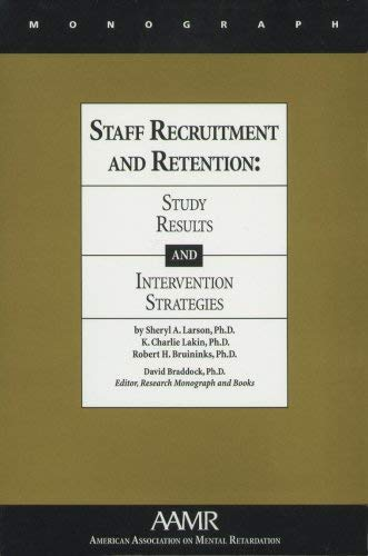 Staff Recruitment and Retention: Study Results and Intervention Strategies 9780940898561