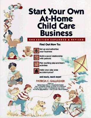 Start Your Own at Home Child Care Business 9780943135083