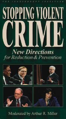 Stopping Violent Crime: New Directions for Reduction & Prevention 9780945999935