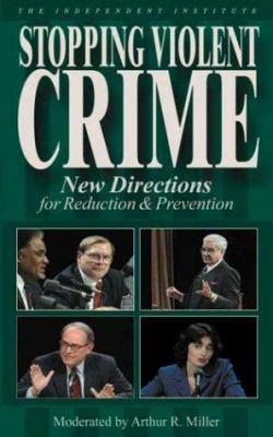 Stopping Violent Crime: New Directions for Reduction & Prevention 9780945999942