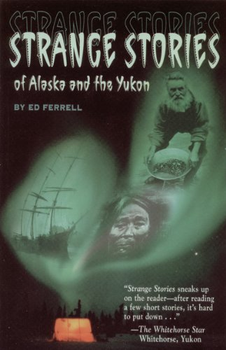 Strange Stories of Alaska & Th 9780945397519