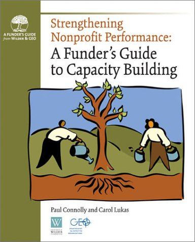 Strengthening Nonprofit Performance: A Funder's Guide to Capacity Building 9780940069374
