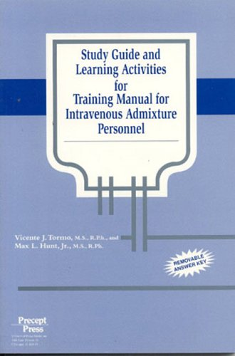 Study Guide and Learning Activities for Training Manual for Intravenous Admixture Personnel 9780944496572