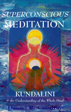 Superconscious Meditation: Kundalini & the Understanding of the Whole Mind 9780944386217