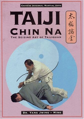 Taiji Chin Na: The Seizing Art of Taijiquan 9780940871373