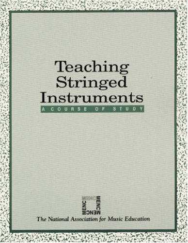 Teaching Stringed Instruments: A Course of Study 9780940796997