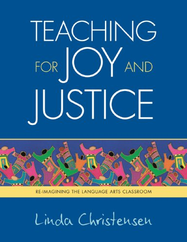 Teaching for Joy and Justice: Re-Imagining the Language Arts Classroom 9780942961430