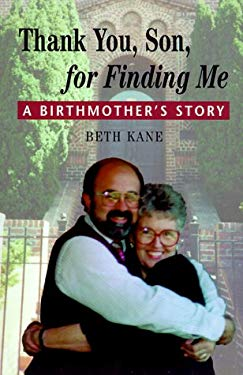 Thank You Son for Finding Me: A Birthmother's Story 9780944031827