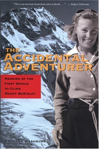 The Accidental Adventurer: Memoir of the First Woman to Climb Mount McKinley 9780945397915