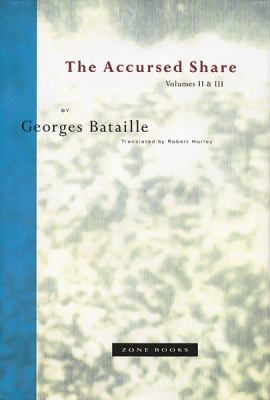 The Accursed Share: Volumes II and III: The History of Eroticism and Sovereignty 9780942299212