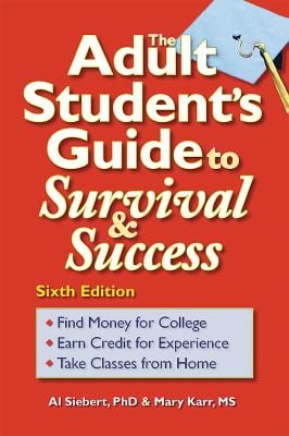 The Adult Student's Guide to Survival & Success 9780944227381