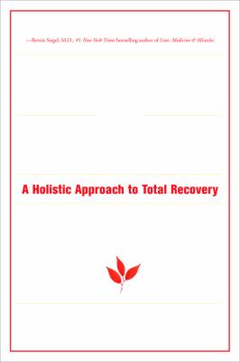 The Alcoholism & Addiction Cure: A Holistic Approach to Total Recovery 9780943015446