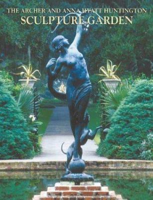 The Archer and Anna Huntington Sculpture Garden 9780941711654