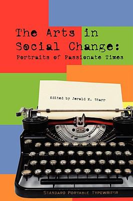 The Arts in Social Change: Portraits of Passionate Times 9780945919254