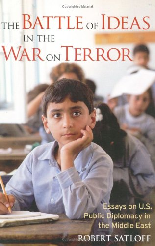 The Battle of Ideas in the War on Terror: Essays on U.S. Public Diplomacy in the Middle East 9780944029923