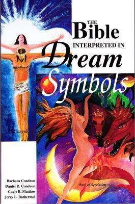 The Bible Interpreted in Dream Symbols 9780944386231