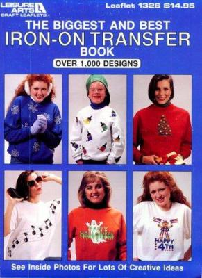 The Biggest and Best Iron on Transfer Book 9780942237290