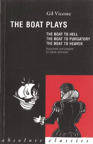 The Boat Plays: The Boat to Hell, the Boat to Purgatory, the Boat to Heaven 9780948230806