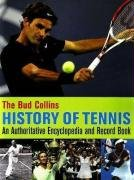 The Bud Collins History of Tennis: An Authoritative Encyclopedia and Record Book 9780942257410