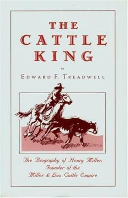The Cattle King: A Dramatized Biography 9780944220207