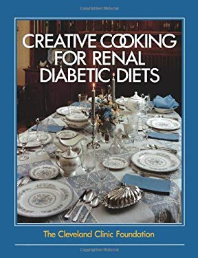 The Cleveland Clinic Foundation Creative Cooking for Renal Diabetic Diets 9780941511896