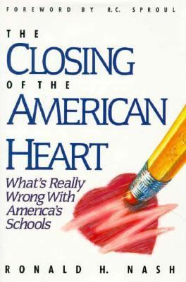 The Closing of the American Heart: What's Really Wrong with America's Schools 9780945241119